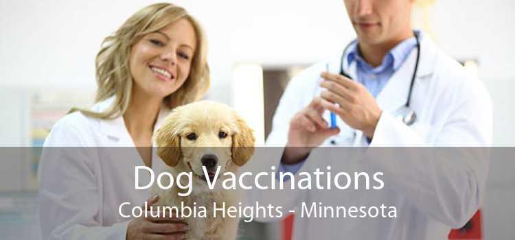Dog Vaccinations Columbia Heights - Minnesota