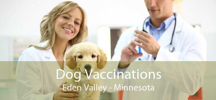 Dog Vaccinations Eden Valley - Minnesota