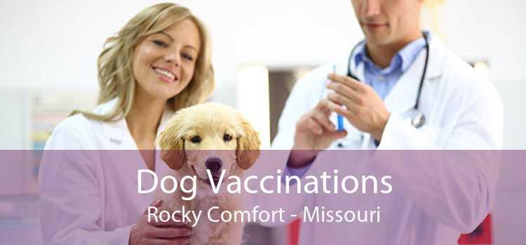 Dog Vaccinations Rocky Comfort - Missouri
