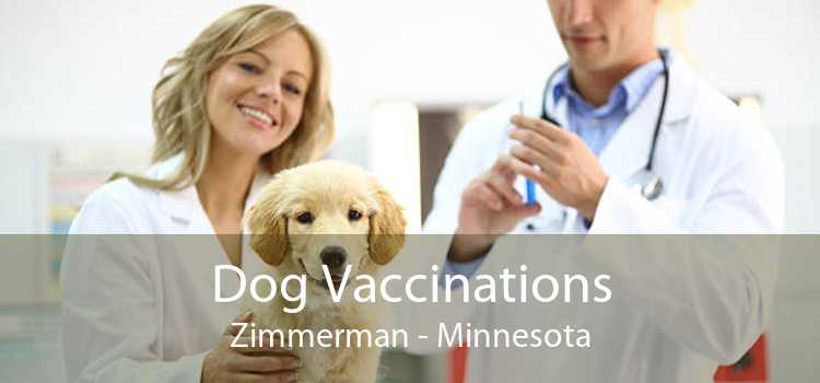 Dog Vaccinations Zimmerman - Minnesota